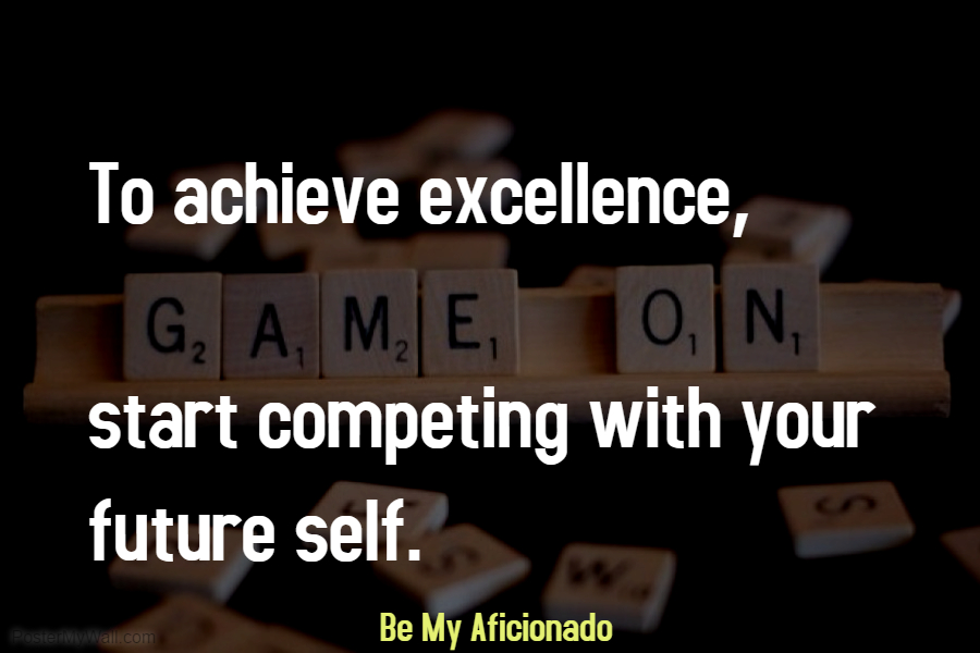 Compete with your future self