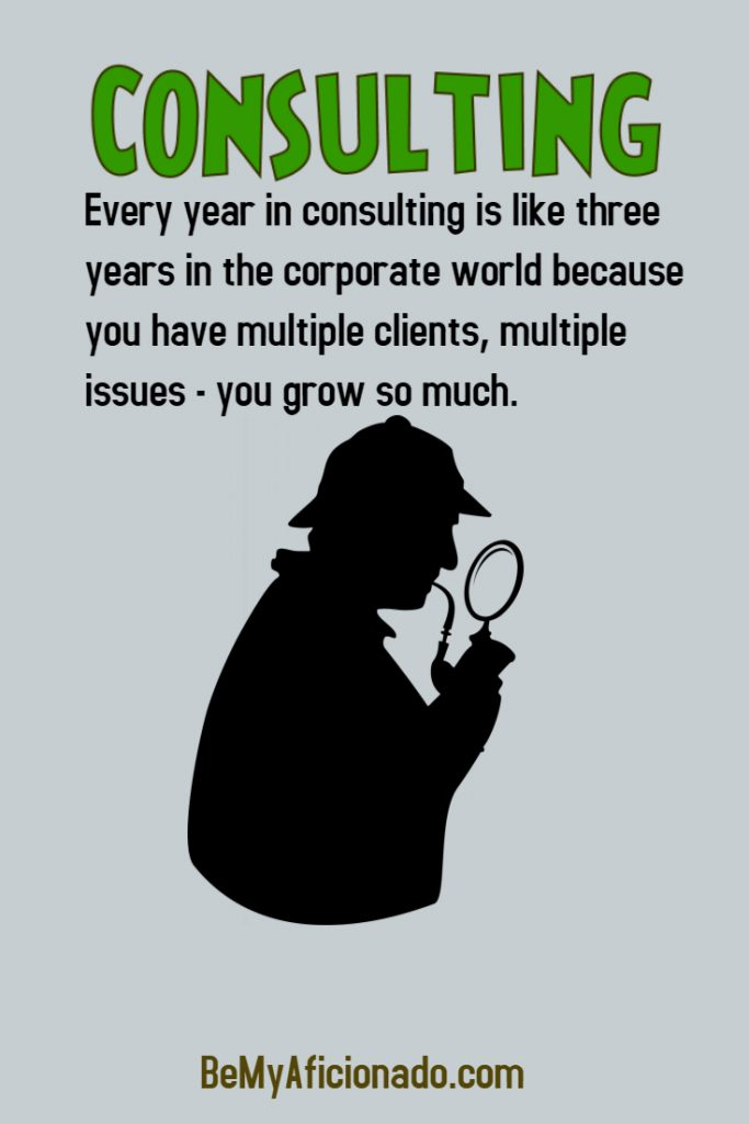 Consulting makes you grow faster