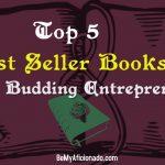 Top 5 Best Seller Books for Budding Entrepreneurs