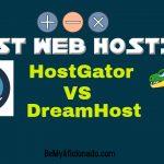 Best Web Hoster - HostGator VS DreamHost