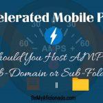 AMP- Should you host AMP on sub-domain or sub-folder cover