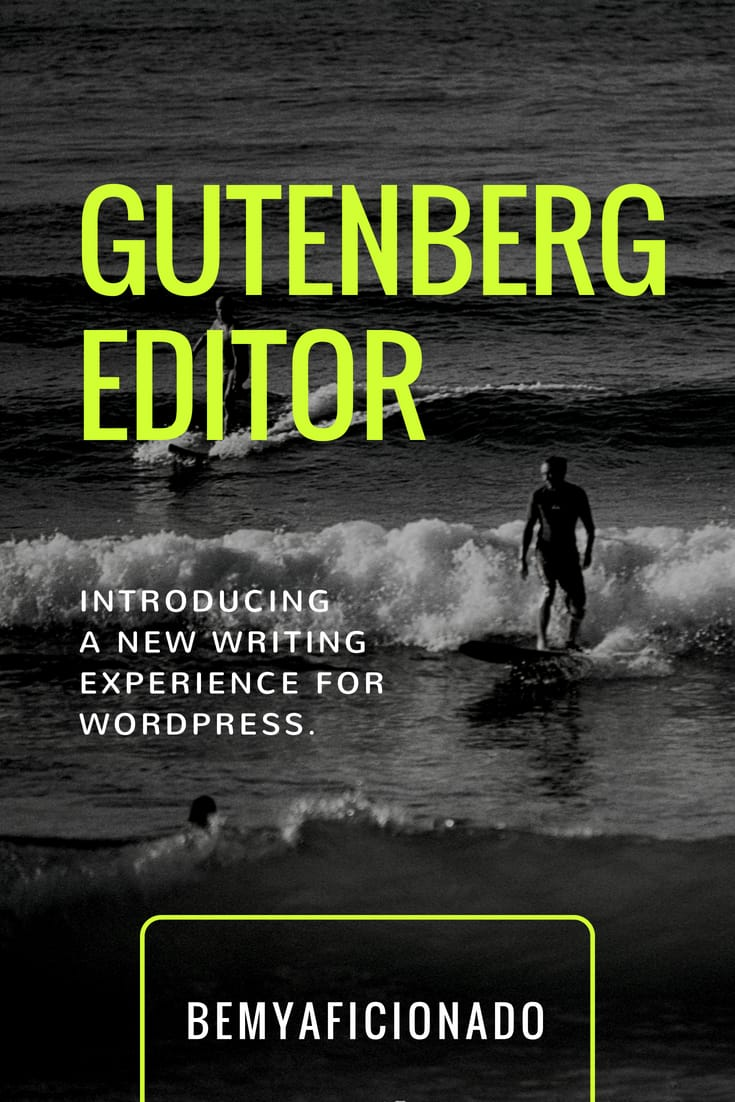 Gutenberg Editor - Introducing a new Writing Experience for WordPress