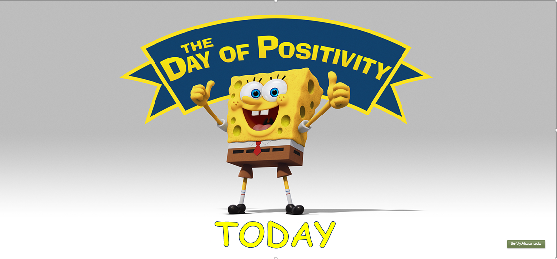 Today is the day of positivity