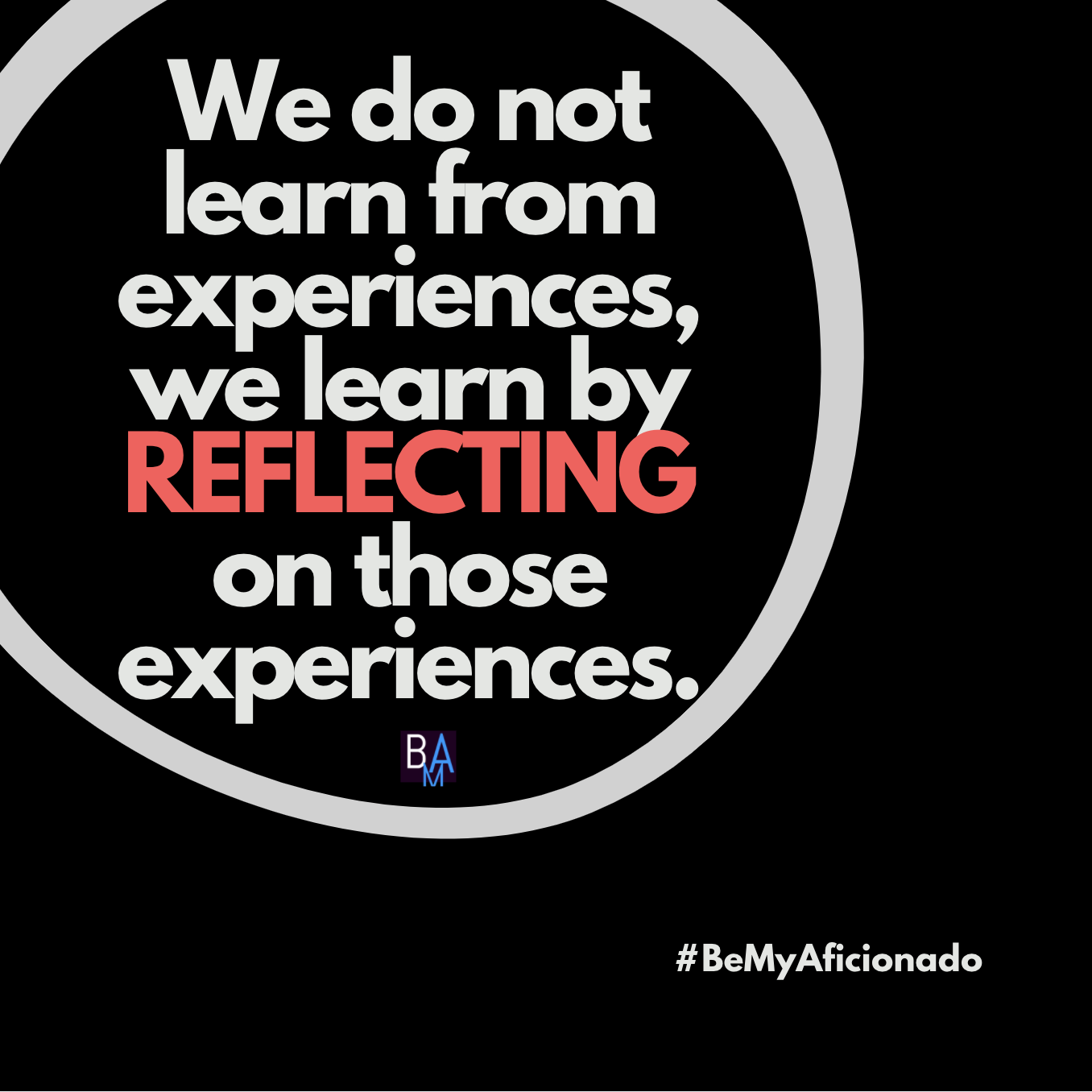 Reflect on your experiences