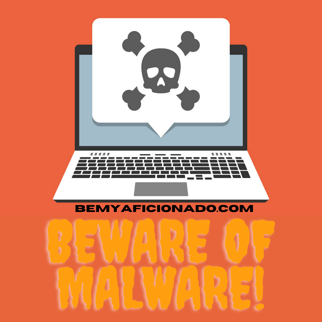 Beware of Malware