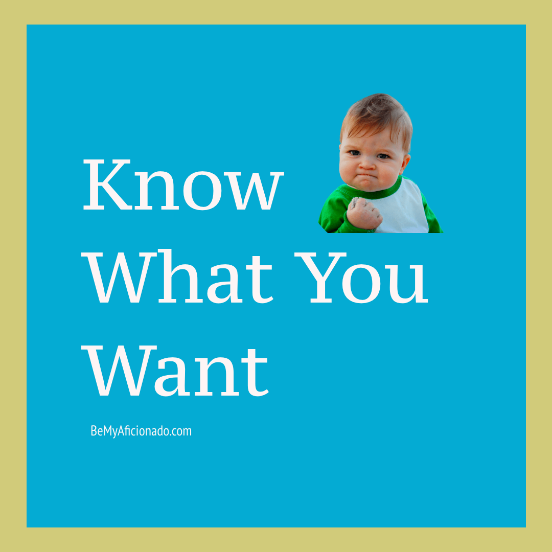 Know What You Want